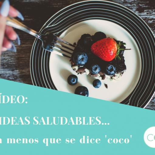 VÍDEO: 3 Ideas saludables en menos que se dice 'Coco'